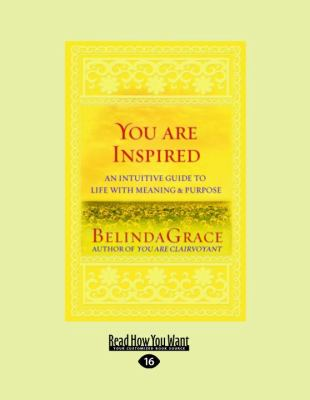 You Are Inspired: An Intuitive Guide to Life with Meaning and Purpose 9781458715555