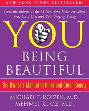 You: Being Beautiful: The Owner's Manual to Inner and Outer Beauty 9781451691368