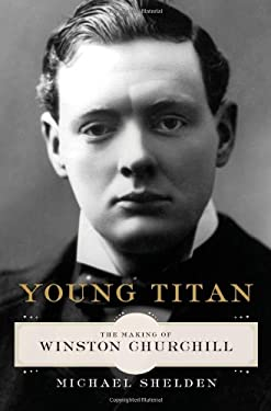 Young Titan: The Making of Winston Churchill 9781451609912