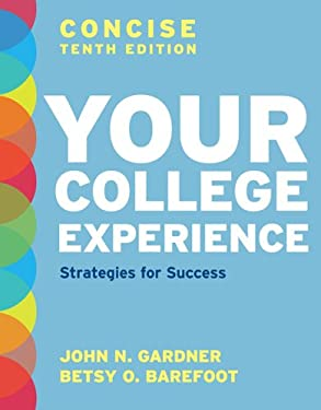 Your College Experience, Concise: Strategies for Success 9781457606311