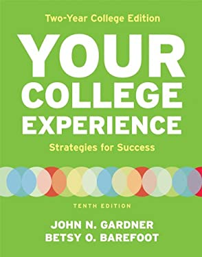 Your College Experience, Two Year College Edition 9781457628047