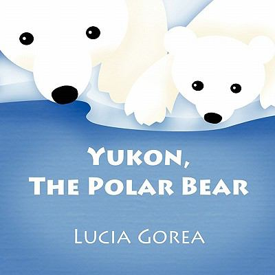 Yukon, the Polar Bear 9781456009106