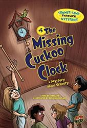 #5 the Missing Cuckoo Clock: A Mystery about Gravity