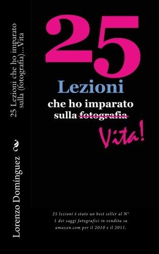 25 Lezioni Che Ho Imparato Sulla Vita 9781460977781