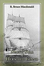 North Star of Herschel Island - The Last Canadian Arctic Fur Trading Ship. 20304554
