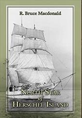 North Star of Herschel Island - The Last Canadian Arctic Fur Trading Ship. 20304555