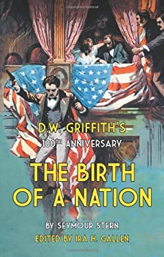 D.W. Griffith's 100th Anniversary the Birth of a Nation