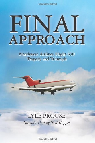 Final Approach - Northwest Airlines Flight 650, Tragedy and Triumph 9781460951996
