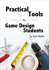 Practical Tools for Game Design Students 15673552