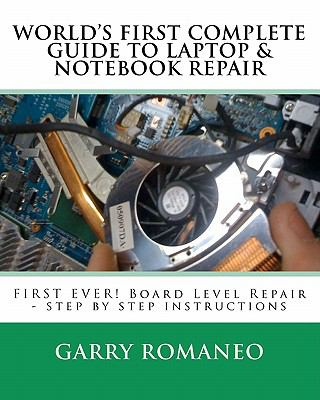 Worlds First Complete Guide to Laptop & Notebook Repair 9781461023470