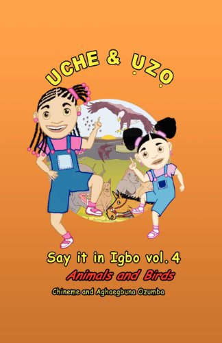 Uche and Uzo Say It in Igbo Vol.4 9781461123996