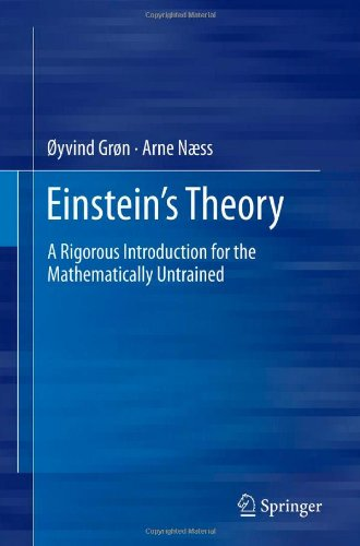 Einstein's Theory: A Rigorous Introduction for the Mathematically Untrained 9781461407058