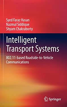 Intelligent Transport Systems: 802.11-Based Roadside-To-Vehicle Communications 9781461432715