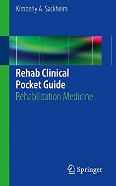 Rehab Clinical Pocket Guide: Rehabilitation Medicine 9781461454182