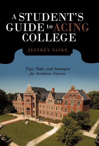 A Student's Guide to Acing College: Tips, Tools, and Strategies for Academic Success 9781462001200