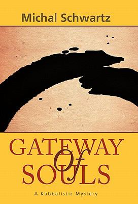 Gateway of Souls: A Kabbalistic Mystery 9781462001484