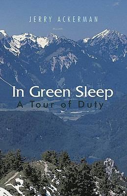 In Green Sleep: A Tour of Duty 9781462002443