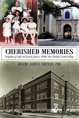 Cherished Memories: Snapshots of Life and Lessons from a 1950s New Orleans Creole Village 9781462003211