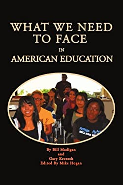 What We Need to Face in American Education 9781462003662