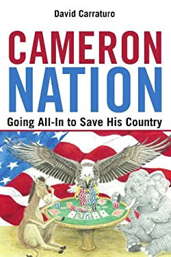 Cameron Nation: Going All-In to Save His Country 9781462006205