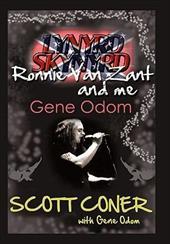 Lynyrd Skynyrd, Ronnie Van Zant, and Me ... Gene Odom 13966432
