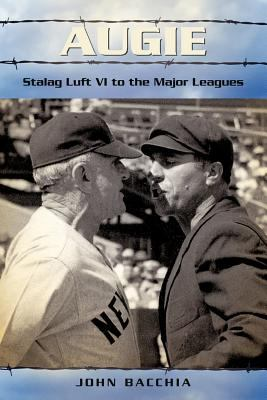 Augie: Stalag Luft VI to the Major Leagues 9781462007240