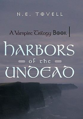 A Vampire Trilogy: Harbors of the Undead: Book I 9781462009282