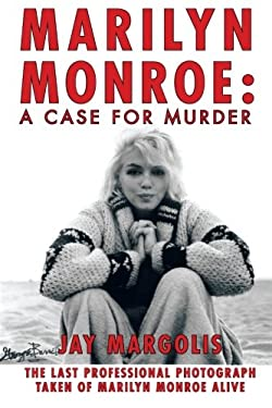 Marilyn Monroe: A Case for Murder 9781462017553