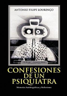 Confesiones de Un Psiquiatra: Memorias Autobiogr Ficas y Reflexiones 9781462020416
