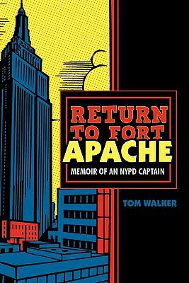 Return to Fort Apache: Memoir of an NYPD Captain 9781462020492