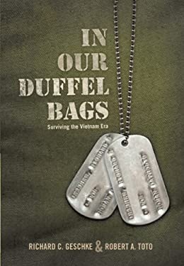 In Our Duffel Bags: Surviving the Vietnam Era 9781462023554