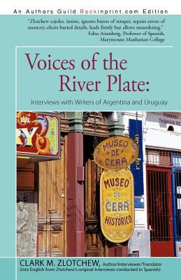 Voices of the River Plate: Interviews with Writers of Argentina and Uruguay 9781462027125