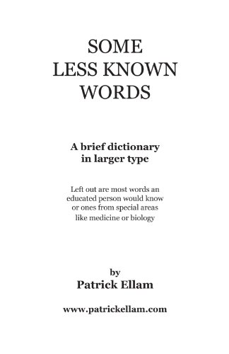 Some Less Known Words: A Brief Dictionary in Larger Type 9781462035007