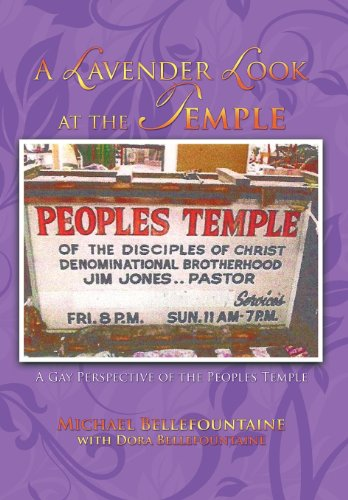 A Lavender Look at the Temple: A Gay Perspective of the Peoples Temple 9781462035274
