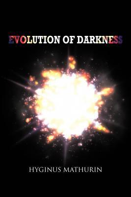 Evolution of Darkness 9781462038824