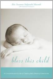 Bless This Child: A Comprehensive Guide to Creating Baby Blessing Ceremonies