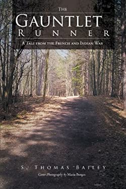 The Gauntlet Runner: A Tale from the French and Indian War 9781462051236