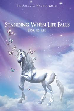 Standing When Life Falls: For Us All 9781462054497