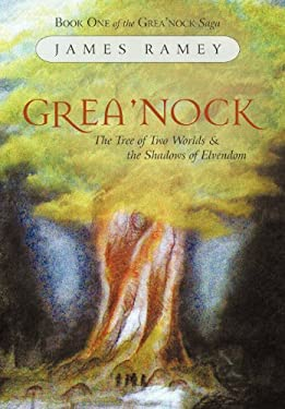 Grea'nock: The Tree of Two Worlds and the Shadows of Elvendom 9781462059492