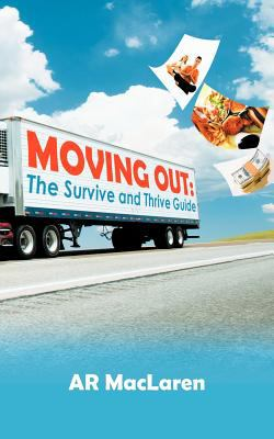Moving Out: The Survive and Thrive Guide 9781462063321
