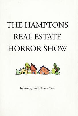 The Hamptons Real Estate Horror Show 9781462064236