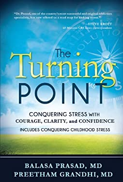 The Turning Point: Conquering Stress with Courage, Clarity and Confidence 9781462110957