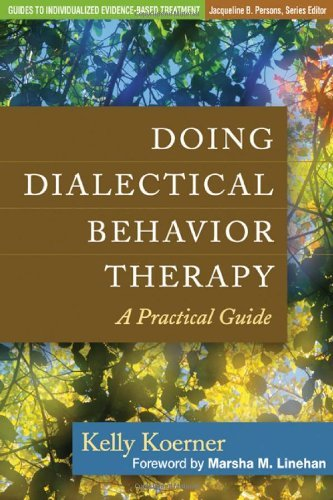 Doing Dialectical Behavior Therapy: A Practical Guide 9781462502325