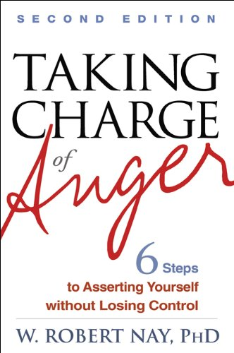 Taking Charge of Anger, Second Edition: Six Steps to Asserting Yourself Without Losing Control 9781462502424