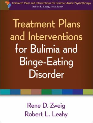 Treatment Plans and Interventions for Bulimia and Binge-Eating Disorder 9781462502585