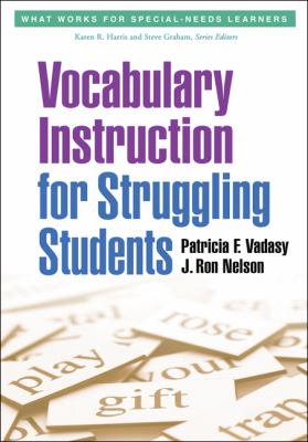 Vocabulary Instruction for Struggling Students 9781462502820