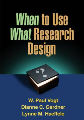 When to Use What Research Design 9781462503537
