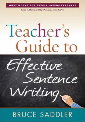 Teacher's Guide to Effective Sentence Writing 9781462506774