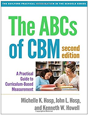 The ABCs of CBM, Second Edition: A Practical Guide to Curriculum-Based Measurement (Guilford Practical Intervention in the Schools)