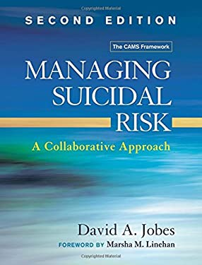 Managing Suicidal Risk, Second Edition: A Collaborative Approach - 2nd Edition